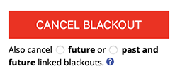 Cancel an Existing Blackout - Options